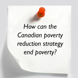 How cand the Canada poverty reduction strategy end poverty?