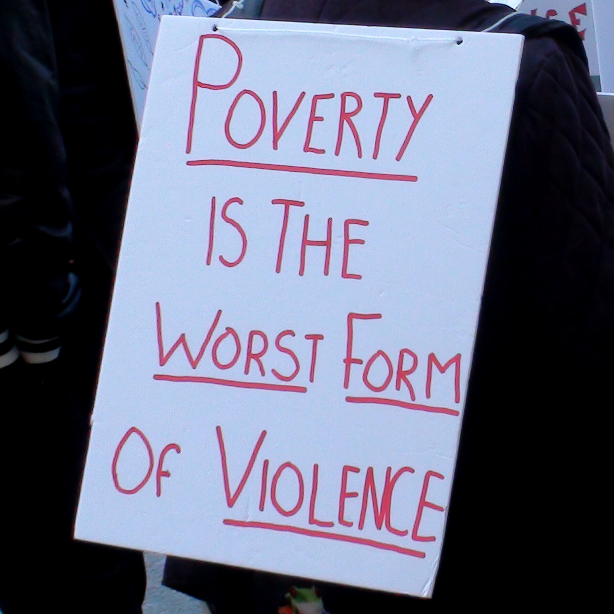 poverty is the worst form of violence Issues like hunger, illness, and thirst are all causes and effects of poverty that is to say, that not having food means being poor, but being poor also means being unable to afford food or clean.