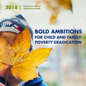2018 Report Card on Child and Family Poverty. Bold ambitions for child and family poverty eradication